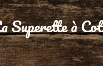 La Superette à Côté